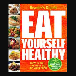 "Eat Yourself Healthy: Get the Best Out of Your Food"" *LIKE NEW* Hardcover - RD1019"