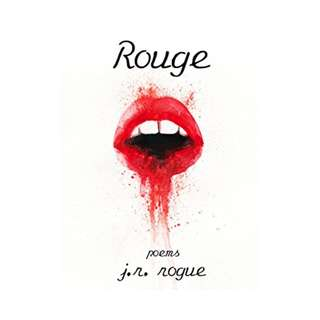 Rouge: Poems Kindle Edition by J. R. Rogue  (Author)