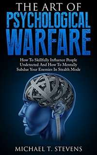 eBook - The Art of Psychological Warfare by Michael T. Stevens