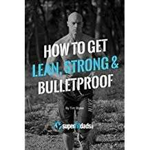 eBook - How To Get Lean, Strong and Bulletproof by Tim Blake