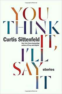 eBook - You Think It, I'll Say It by Curtis Sittenfeld