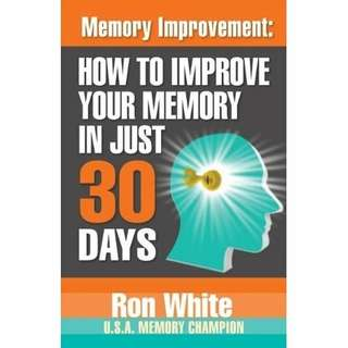 eBook - How To Improve Your Memory In Just 30 Days by Ron White
