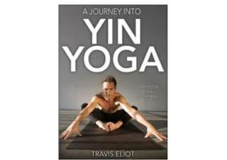 eBook - A Journey Into Yin Yoga by Travis Eliot