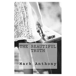 The Beautiful Truth Kindle Edition by Mark Anthony  (Author)
