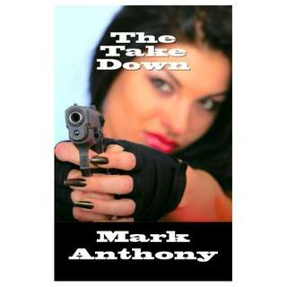 The Take Down Kindle Edition by Mark Anthony  (Author)
