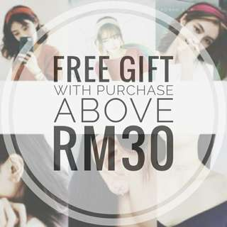 FREE GIFT with purchase above RM30
