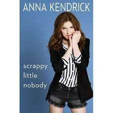 eBook - Scrappy Little Nobody by Anna Kendrick