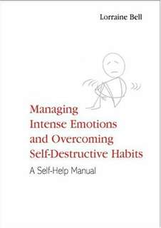eBook - Managing Intense Emotions and Overcoming Self Destructive Habits by Lorraine Bell