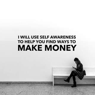 (FREE) self awareness to help you find ways to make money