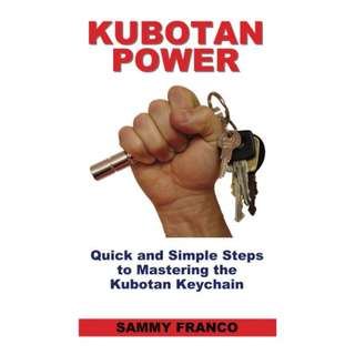 Kubotan Power: Quick and Simple Steps to Mastering the Kubotan Keychain Kindle Edition by Sammy Franco  (Author)