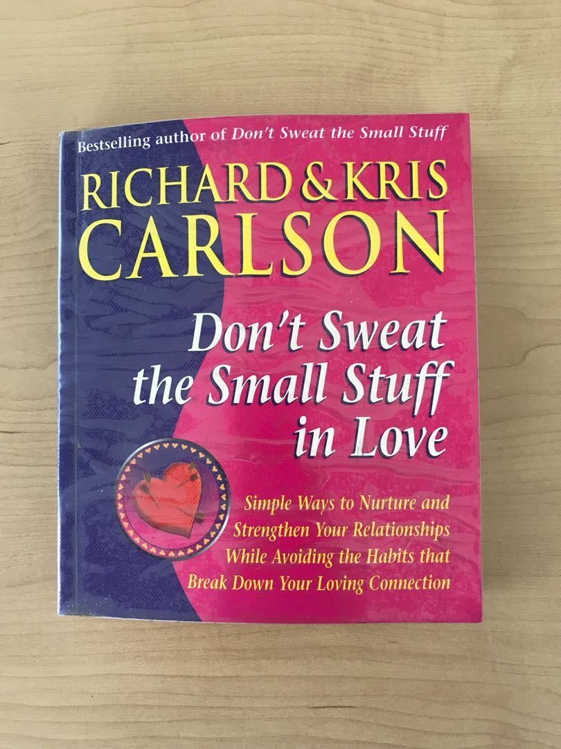 DON'T SWEAT THE SMALL STUFF IN LOVE by Richard & Kris Carlson