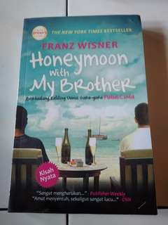 Buku/Novel Honeymoon with My Brother by Franz Wisner