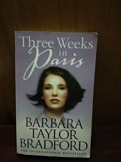 Three weeks in Paris Barbara Taylor Bradford