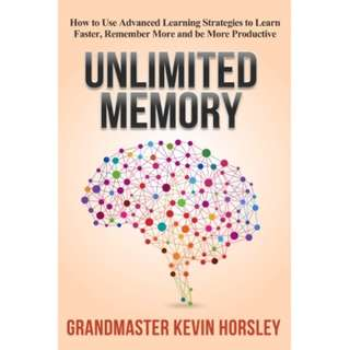Unlimited Memory: How to Use Advanced Learning Strategies to Learn Faster, Remember More and be More Productive by Kevin Horsley - EBOOK