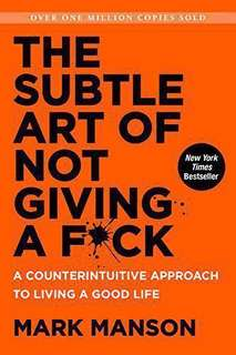 The Subtle Art of Not Giving a F*ck: A Counterintuitive Approach to Living a Good Life eBook by Mark Manson