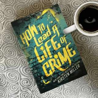 Brand New - How to Lead a Life of Crime By Kirsten Miller