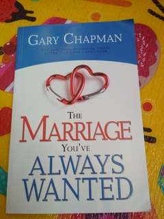 The Marriage You've Always Wanted-Gary Chapman