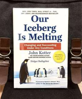 《Bran-New+ Hardcover Edition + When Changes Occurs, Handle Challenge Well And You Can Prosper Greatly; Handle It Poorly and You Put Yourself At Risk》John Kotter - OUR ICEBERG IS MELTING : Changing and Succeeding Under Any Conditions