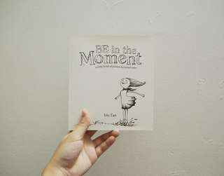 Be in the Moment (a little book of poems for loved ones) by Iris Tan