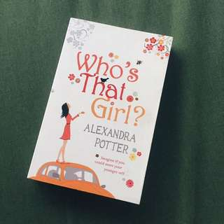 Who's That Girl by Alexandra Potter