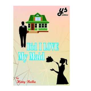 Ebook DID I LOVE MY MAID - HZTY BELLA