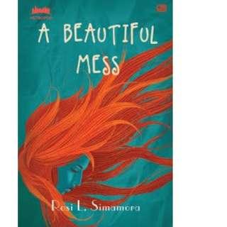 Ebook A Beautiful Mess - Rosi L. Simamora