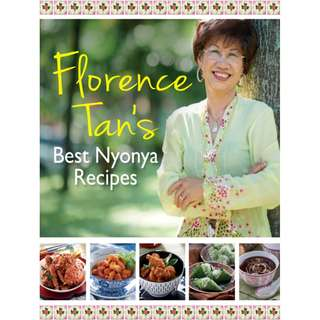 Florence Tan's Best Nyonya Recipes by Florence Tan