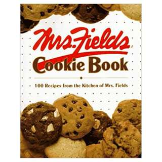 Mrs. Fields Cookie Book: 100 Recipes from the Kitchen of Mrs. Fields by Debbi Fields (Author)