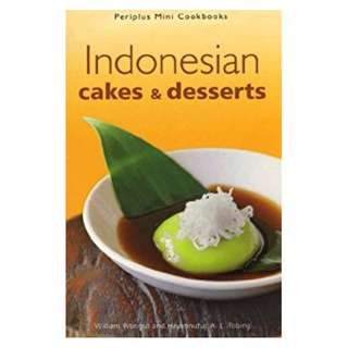 Indonesian Cakes & Desserts (Periplus Mini Cookbook Series) Kindle Edition by William W. Wongso (Author), Hayatinufus A. L. Tobing (Author)