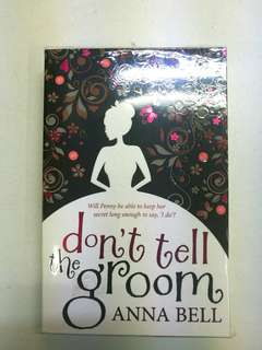Don't tell the groom by Anna Bell.