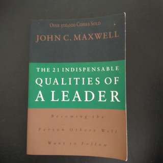 John Maxwell's The 21 Indispensable Qualities of a Leader