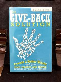 《Bran-New + Excavate Your Inner Humanitarian Value and Compass of Giving-Back》Susan Skog - THE GIVE-BACK SOLUTION : Create a Better World with Your Time, Talents and Travel (Whether You Have $10 or $10,000)