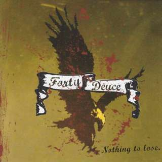 Forty Deuce - Nothing To Lose CD