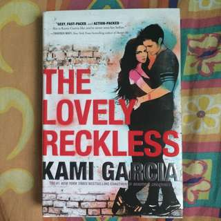 The Lovely Reckless by Kami Garcia