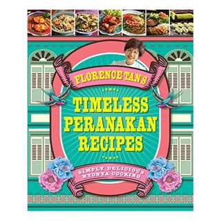 Florence Tan's Timeless Peranakan Recipes Kindle Edition by Florence Tan  (Author)