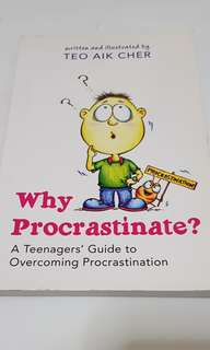Why Procrastinate? A Teenagers' Guide to Overcoming Procrastination