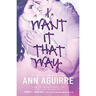 Ebook Novel I Want It That Way by Ann Aguirre