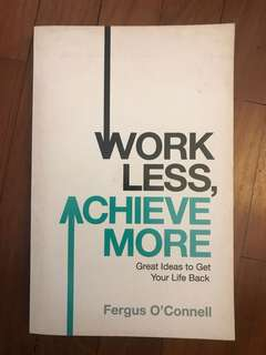 Work less achieve more : Fergus O'Connell