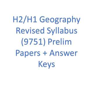 H2/H1 Geography Revised Syllabus (9751) Notes and Prelim Papers + Answer Keys