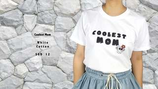 Coolest Mom Tshirt 100% Cotton