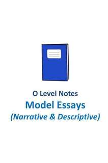 2017 CCHM Narrative and Descriptive Model Essays Compilation / O level English model composition / O level English 1128 syllabus / suitable for sec 1 to sec 4  / written by top school students / school notes / not exam paper