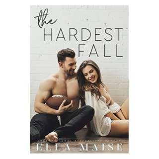 The Hardest Fall Kindle Edition by Ella Maise  (Author)