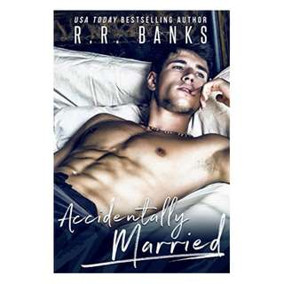 Accidentally Married Kindle Edition by R.R. Banks  (Author)