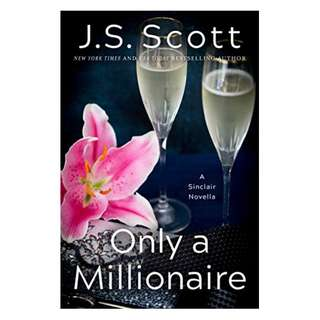 Only a Millionaire: A Sinclair Novella (The Sinclairs Book 7) Kindle Edition by J. S. Scott  (Author)