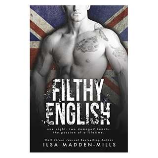Filthy English (British Bad Boys Book 2) Kindle Edition by Ilsa Madden-Mills  (Author)