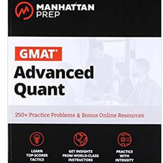 GMAT Advanced Quant: 250+ Practice Problems & Bonus Online Resources (Manhattan Prep GMAT Strategy Guides) 2nd Edition