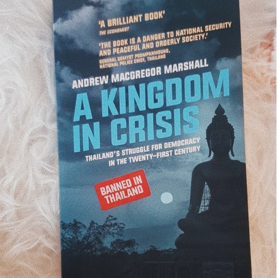 A Kingdom in Crisis: Thailand's Struggle for Democracy in the Twenty-First Century