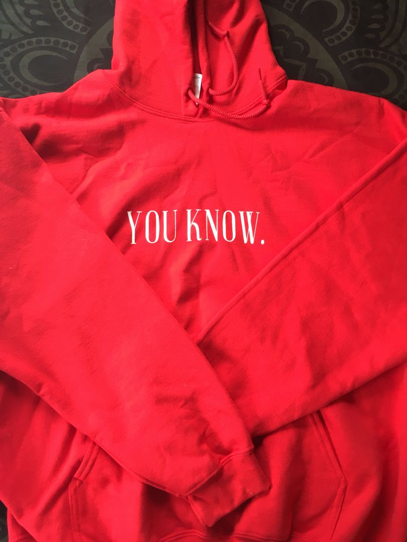 You know hoodie