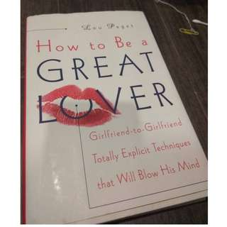 How to Be a Great Lover Book - written for ladies (Xrated/M18/Adult Content)