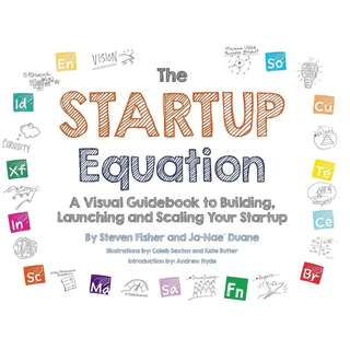 The Startup Equation: A Visual Guidebook to Building Your Startup by Steve Fisher, Ja-Nae Duane - EBOOK